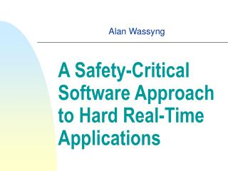 A Safety-Critical Software Approach to Hard Real-Time Applications