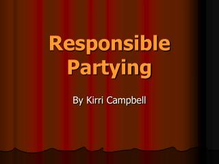 Responsible Partying
