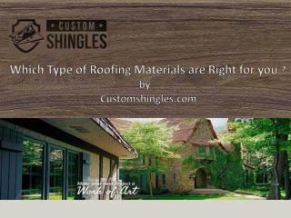 Which Type of Roofing Materials are Right for you