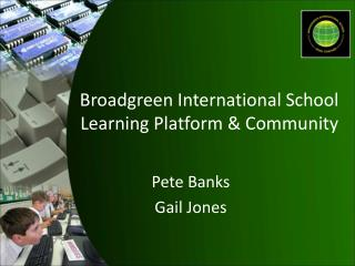 Broadgreen International School Learning Platform & Community