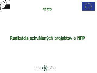 Realizácia schválených projektov o NFP