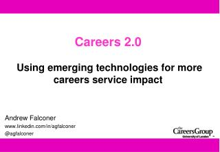 Careers 2.0  Using emerging technologies for more careers service impact