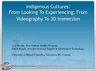 Indigenous Cultures:  From Looking To Experiencing; From Videography To 3D Immersion