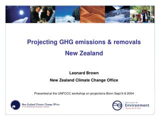 Projecting GHG emissions & removals  New Zealand Leonard Brown New Zealand Climate Change Office