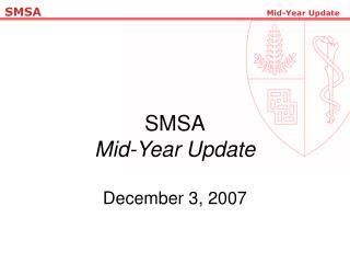 SMSA Mid-Year Update December 3, 2007