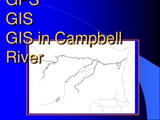 GPS GIS GIS in Campbell River