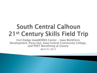 South Central Calhoun  21 st  Century Skills Field Trip