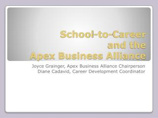 School-to-Career and the Apex Business Alliance