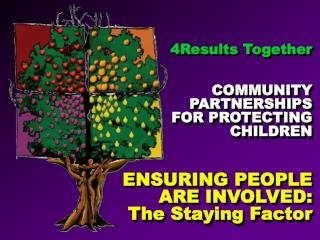 4Results Together   COMMUNITY PARTNERSHIPS  FOR PROTECTING CHILDREN