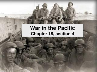 War in the Pacific Chapter 18, section 4