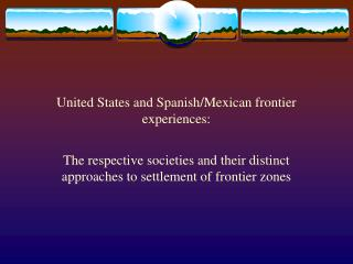 United States and Spanish/Mexican frontier experiences: