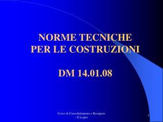 NORME TECNICHE PER LE COSTRUZIONI DM 14.01.08