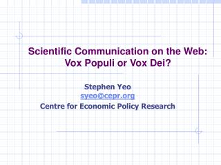 Scientific Communication on the Web: Vox Populi or Vox Dei?
