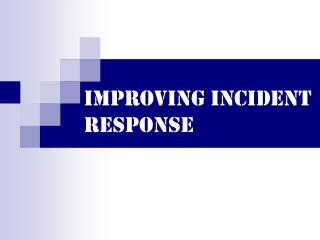 Improving Incident Response