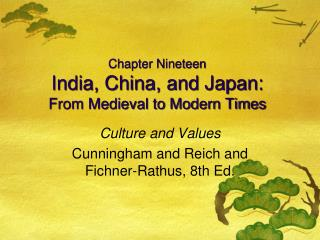 Chapter Nineteen India, China, and Japan: From Medieval to Modern Times