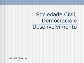 Sociedade Civil, Democracia e Desenvolvimento