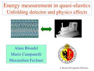 Energy measurement in quasi-elastics Unfolding detector and physics effects