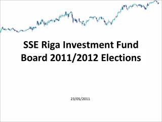 SSE Riga Investment Fund Board 2011/2012 Elections