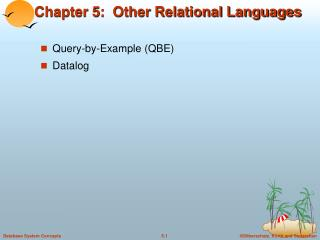 Chapter 5:  Other Relational Languages