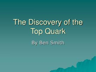 The Discovery of the Top Quark