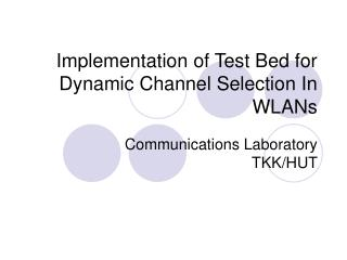 Implementation of Test Bed for Dynamic Channel Selection In WLANs