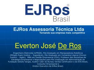 EJRos Assessoria Técnica Ltda Tornando sua empresa mais  competitiva