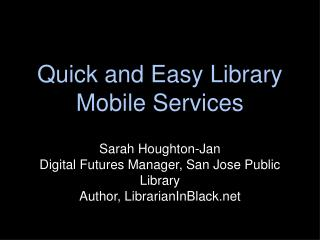 Quick and Easy Library Mobile Services