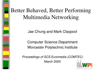Better Behaved, Better Performing Multimedia Networking