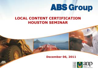 LOCAL CONTENT CERTIFICATION  HOUSTON SEMINAR