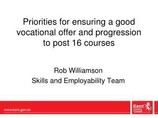 Priorities for ensuring a good vocational offer and progression to post 16 courses