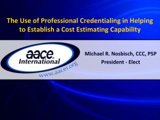 The Use of Professional Credentialing in Helping to Establish a Cost Estimating Capability