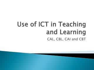Use of ICT in Teaching and Learning