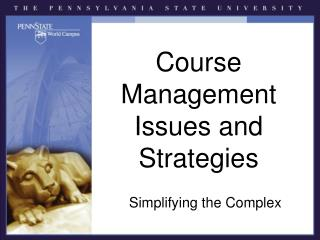 Course Management Issues and Strategies