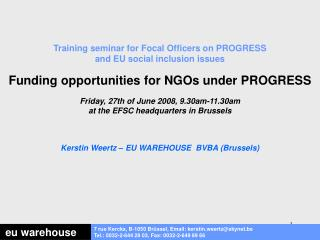 Training seminar for Focal Officers on PROGRESS  and EU social inclusion issues Funding opportunities for NGOs under PRO
