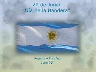 """20 de Junio """" Día de la Bandera"""""""