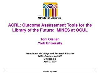 ACRL: Outcome Assessment Tools for the Library of the Future:  MINES at OCUL