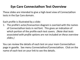 These slides are intended to give a high-level view of Connectathon tests in the Eye Care domain.