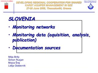 SLOVENIA Monitoring networks Monitoring data (aquisition, analysis, publication)