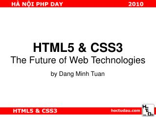 HTML5 & CSS3 The Future of Web Technologies