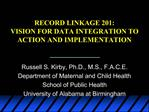 RECORD LINKAGE 201: VISION FOR DATA INTEGRATION TO ACTION AND IMPLEMENTATION