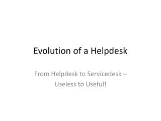 Evolution of a Helpdesk