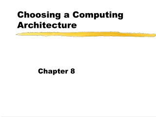 Choosing a Computing Architecture