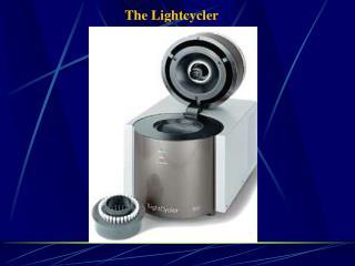 The Lightcycler