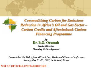 by  Dr. B.O. Oramah Senior Director  Planning & Development