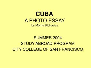 CUBA A PHOTO ESSAY by Morris Bibliowicz