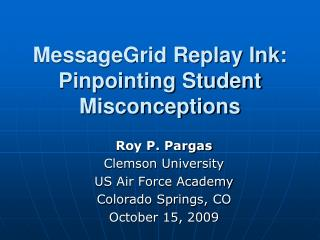 MessageGrid Replay Ink: Pinpointing Student Misconceptions