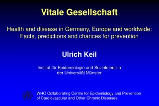 Vitale Gesellschaft Health and disease in Germany, Europe and worldwide: Facts, predictions and chances for prevention U