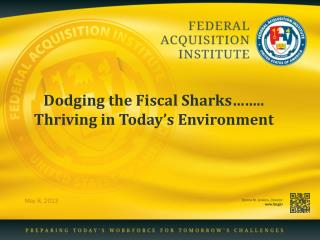 Dodging the Fiscal Sharks…….. Thriving in Today's Environment