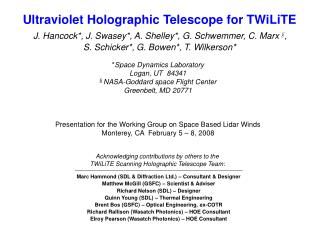 Acknowledging contributions by others to the  TWiLiTE Scanning Holographic Telescope Team: