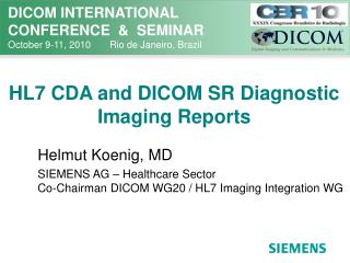 HL7 CDA and DICOM SR Diagnostic Imaging Reports